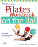 Ellie Herman's Pilates Workbook on the Ball