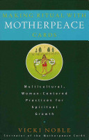 Making Ritual with Motherpeace Cards