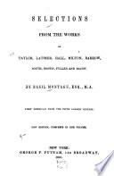 Selections from the Works of Taylor, Latimer, Hall, Milton, Barrow, South, Brown, Fuller and Bacon
