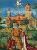 Manuscript Illumination in Lyons, 1473-1530