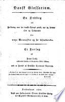 Dansk glossarium : en ordbog til forklaring over det danske sproge gamle, nye og fremme ord og talemaader for unge mennesker og for ustuderede