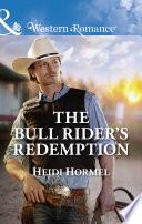 The Bull Rider's Redemption (Mills & Boon Western Romance) (Angel Crossing, Arizona, Book 5)
