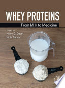 """Whey Proteins: From Milk to Medicine"" by Hilton C Deeth, NIDHI BANSAL"