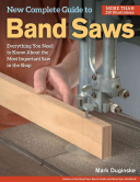 New Complete Guide to Band Saws