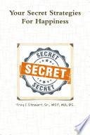 Your Secret Strategies For True Happiness Prem Edition