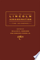 """The Lincoln Assassination: The Evidence"" by William C. Edwards, Edward Steers"