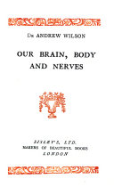 On Brain  Body and Nerves