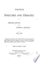 Political Speeches and Debates of Abraham Lincoln and Stephen A  Douglas  1854 1861     Book PDF