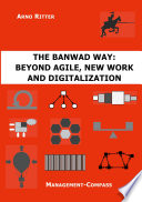 The BANWAD Way  Beyond Agile  New Work and Digitalization