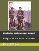 Rhodesia's Death Europe's Funeral