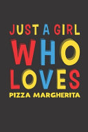 Just A Girl Who Loves Pizza Margherita