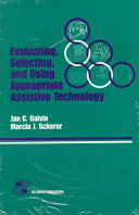 Evaluating  Selecting  and Using Appropriate Assistive Technology