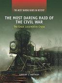 The Most Daring Raid of the Civil War