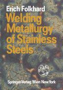 Welding Metallurgy of Stainless Steels