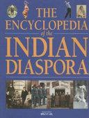 The Encyclopedia of the Indian Diaspora