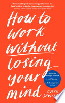 How to Work Without Losing Your Mind Book