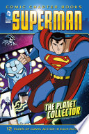 Superman  Comic Chapter Books  The Planet Collector