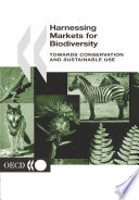 Harnessing Markets for Biodiversity Towards Conservation and Sustainable Use