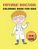 Future Doctor Coloring Book For Kids