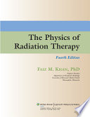 The Physics of Radiation Therapy