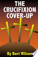 The Crucifixion Cover Up Book