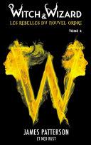 Witch & Wizard Les Rebelles du Nouvel Ordre 2