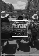 Indigenous Women s Movements in Latin America  Gender and Ethnicity in Peru  Mexico  and Bolivia