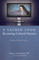 A Sacred Look: Becoming Cultural Mystics [Pdf/ePub] eBook