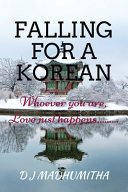 Falling for a Korean  Whoever You Are  Love Just Happens    Book PDF
