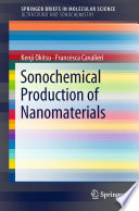 Sonochemical Production of Nanomaterials Book