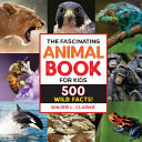 The Fascinating Animal Book for Kids