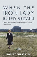When the Iron Lady Ruled Britain