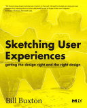 Sketching User Experiences  Getting the Design Right and the Right Design