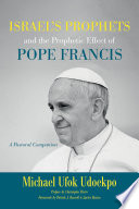 Israel S Prophets And The Prophetic Effect Of Pope Francis