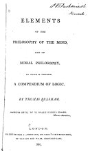 Elements of the philosophy of the mind, and of moral philosophy