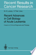 Recent Advances in Cell Biology of Acute Leukemia