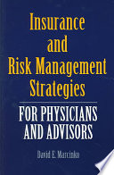 Insurance And Risk Management Strategies For Physicians And Advisors Book