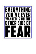 Everything You Ve Ever Wanted Is on the Other Side of Fear  Motivational Journal 110 Pages  Lined  6 X 9 Book PDF