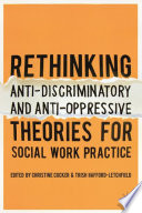 Rethinking Anti Discriminatory And Anti Oppressive Theories For Social Work Practice Book