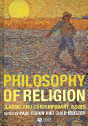 Book cover for Philosophy of religion : classic and contemporary issues