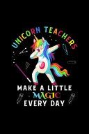 Unicorn Teachers Make a Little Magic Every Day