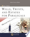 Wills  Trusts  and Estates for Paralegals