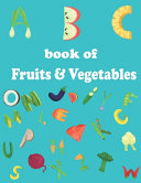 ABC Book of Fruits   Vegetables Book