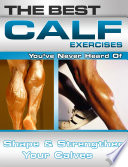 The Best Calf Exercises You ve Never Heard of