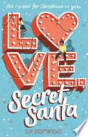 Love  Secret Santa  A sweet and festive Christmas romance Book