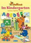 Die Maus. Im Kindergarten.