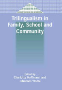 Trilingualism in Family  School  and Community