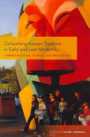 Consuming Korean Tradition in Early and Late Modernity
