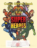 Super Heroes Comic Sketch Book For Kids Book PDF