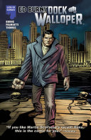 ED BURNS: DOCK WALLOPER Graphic Novel, Volume 1